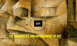 THE IMMORTALITY AND IMPERMANENCE OF ART