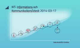 IKT- Informations och KommunikationsTeknik 20140317