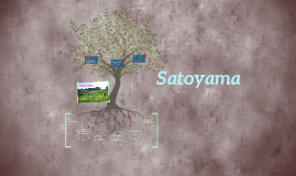 Copy of Satoyama