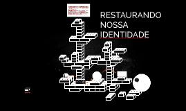 RESTAURANDO NOSSA IDENTIDADE
