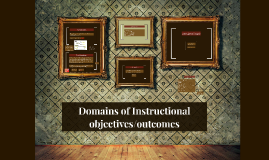 Domains of Instructional objectives