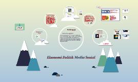 Ekonomi Politik Media Sosial (Internet)