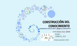 CONSTRUCCIÓN DEL CONOCIMIENTO