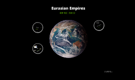 Copy of Eurasian Empires 500 BCE - 500 CE