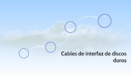 Cables de interfaz de discos duros