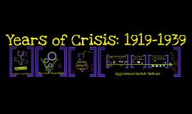 Years Of Crisis (Age of Anxiety): 1919-1939