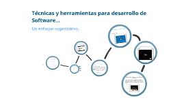 Copy of Tecnicas y herramientas para el desarrollo de software