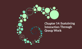 Sustaining Interaction Through Group Work