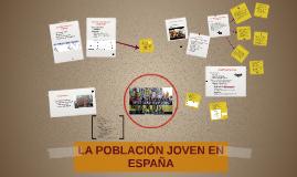 LA POBLACIÓN JOVEN EN ESPAÑA