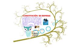 CONSTITUCIÒN DE EMPRESA