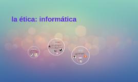 la ética: informatica