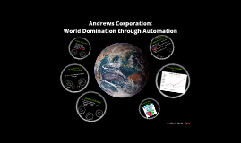 Copy of Andrews Corporation:  World Domination through Automation