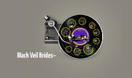Black Veil Brides~