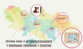 Educar para a interculturalidade e cidadania: Príncipios e d