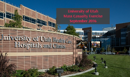 University of Utah Mass Casualty Exercise