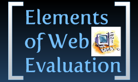 Elements of Web Evaluation