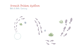 French Prison System in 18th & 19th Century