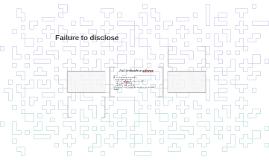 Failure to disclose