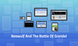 Copy of GROUP 1Beowulf and the battle of Grendel