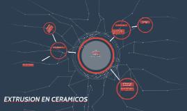EXTRUSION EN CERAMICOS