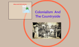 Colonialism And The Countryside