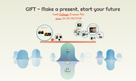 GIFT - Make a present, start your future
