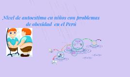 Nivel de Autoestima en niños con problemas de obesidad en el
