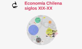 Economía Chilena s. XIX-XX