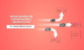 MODALIDADES DE EXPORTACIÓN E IMPORTACION