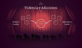 Copy of VIOLENCIA Y ADICCIONES