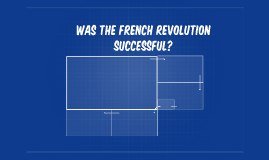 Was the french revolution successful?