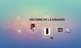 HISTOIRE DE LA CRAVATE