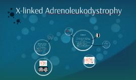 Copy of X-linked Adrenileukodystrophy