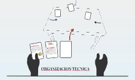 ORGANIZACION TECNICA