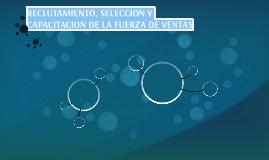 RECLUTAMIENTO, SELECCION Y CAPACITACION DE LA FUERZA DE VENT