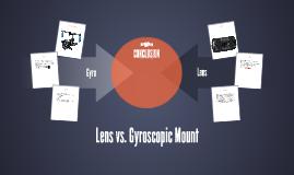 Lens vs. Gyroscopic Mount