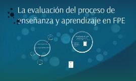 La evaluación del proceso de enseñanza y aprendizaje