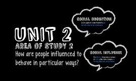 Unit 2 AOS 2 Social Cognition - continued