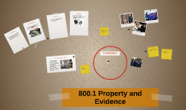 Property and Evidence