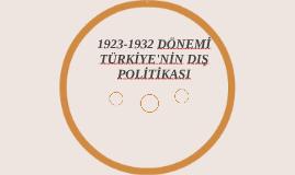 1923-1932 DÖNEMİ TÜRKİYE'NİN DIŞ POLİTİKASI