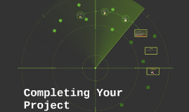 Completing Your Project