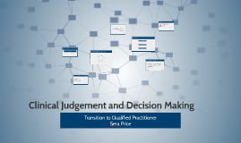 Copy of Clinical Judgement and Decision Making