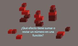¿Qué efecto tiene sumar o restar un número en una función?