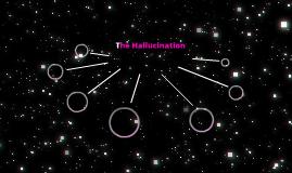 The Hallucination