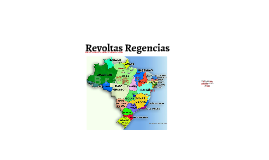 Copy of Revoltas Regencias