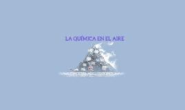 Copy of LA QUIMICA EN EL AIRE