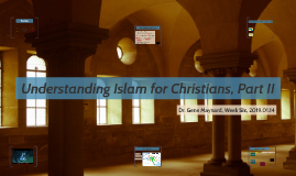 Understanding Islam for Christians Part II