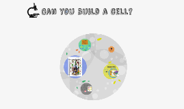 Can you build a cell?
