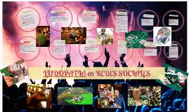 Copy of LUDOPATIA EN REDES SOCIALES