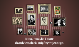 Kino muzyka i teatr dwudziestolecia międzywojennego